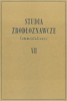 Studia Źródłoznawcze = Commentationes T. 7 (1962), Artykuły i rozprawy