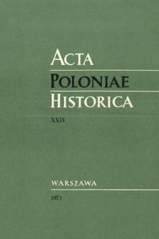 Acta Poloniae Historica. T. 24 (1971)