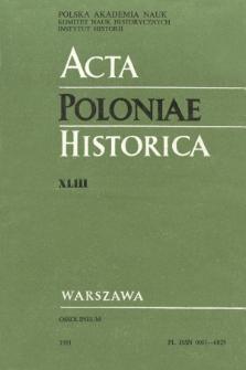 Acta Poloniae Historica. T. 43 (1981)