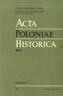 Acta Poloniae Historica. T. 45 (1982)