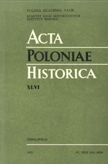 Acta Poloniae Historica. T. 46 (1982)