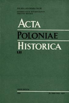 Acta Poloniae Historica. T. 52 (1985)