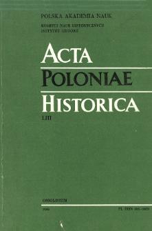 Acta Poloniae Historica. T. 53 (1986)