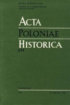 Acta Poloniae Historica. T. 56 (1987)