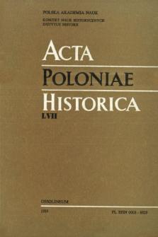 Acta Poloniae Historica. T. 57 (1988)