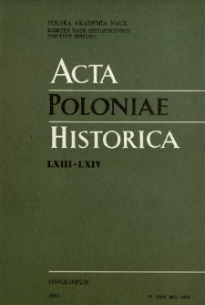 Acta Poloniae Historica. T. 63-64 (1991)