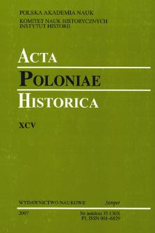 Acta Poloniae Historica. T. 95 (2007)
