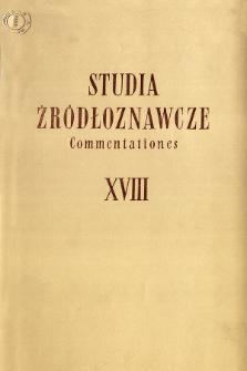 Studia Źródłoznawcze = Commentationes T. 18 (1973)