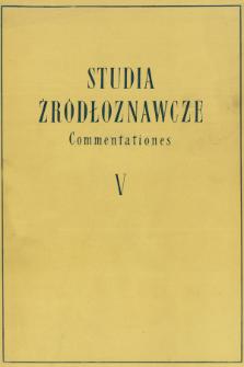 Studia Źródłoznawcze = Commentationes. T. 5 (1960), Artykuły i rozprawy