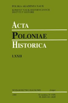Acta Poloniae Historica. T. 72 (1995), Studies