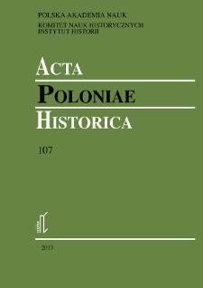 Acta Poloniae Historica. T. 107 (2013)