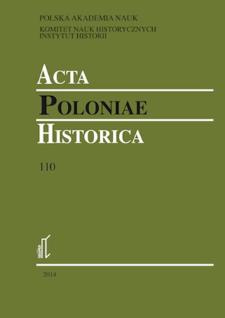 Acta Poloniae Historica. T. 110 (2014), Studies
